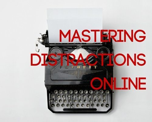Mastering Distractions Online